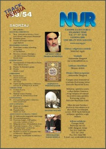 NUR magazine which has been published by the Iranian cultural centre in Belgrade, the capital of Serbia, since 1991 is also distributed in Macedonia and Montenegro. (Track Persia)